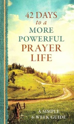 42 Days to a More Powerful Prayer Life: A Simple 6-Week Guide  -     By: Glenn Hascall