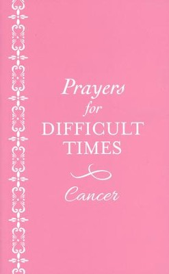 Prayers for Difficult Times: Breast Cancer Edition:  -     By: Ellyn Sanna