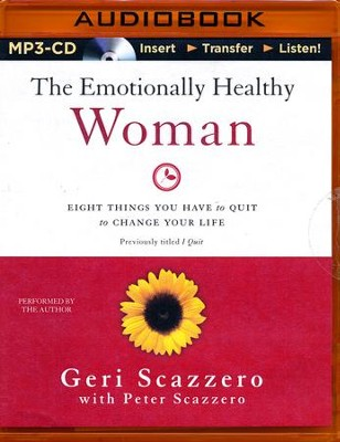 The Emotionally Healthy Woman: Eight Things You Have to Quit to Change Your Life - unabridged audiobook on MP3-CD  -     By: Geri Scazzero