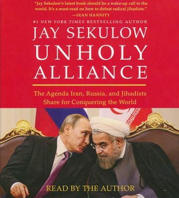 Unholy Alliance, Unabridged CD  -     By: Jay Sekulow