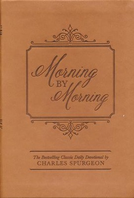 Morning by Morning: The Bestselling Classic Daily Devotional   -     By: Charles H. Spurgeon