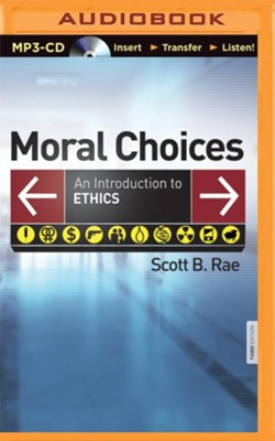 Moral Choices: An Introduction to Ethics - unabridged audio book on MP3-CD  -     By: Scott B. Rae