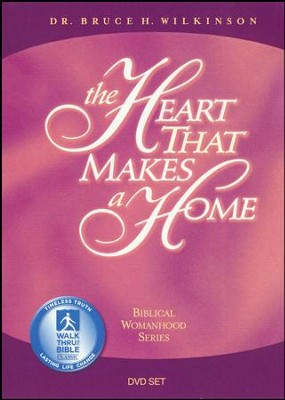 The Heart That Makes A Home, DVD Set  -     By: Dr. Bruce H. Wilkinson