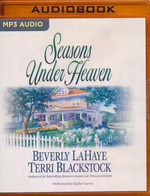 #1: Seasons Under Heaven - unabridged audio book on MP3-CD  -     Narrated By: Kathy Garver     By: Beverly LaHaye, Terri Blackstock