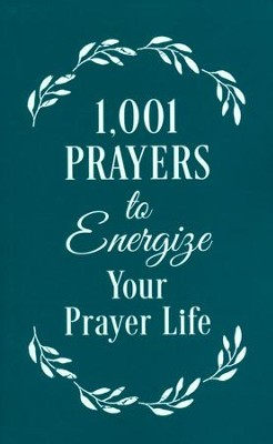 1,001 Prayers to Energize Your Prayer Life    -     By: Compiled by Barbour Staff