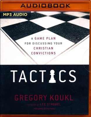 Tactics: A Game Plan for Discussing Your Christian Convictions - unabridged audio book on MP3-CD  -     By: Gregory Koukl