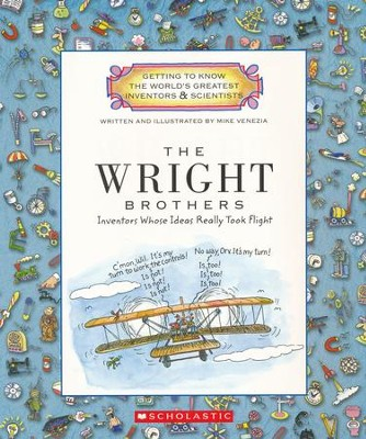 Getting to Know the World's Greatest Inventors & Scientists: The Wright Brothers  -     By: Mike Venezia