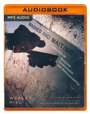 Washed and Waiting: Reflections on Christian Faithfulness and Homosexuality - unabridged audio book on MP3-CD  -     By: Wesley Hill