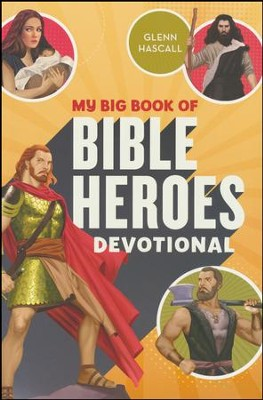 My Big Book of Bible Heroes Devotional  -     By: Glenn Hascall
