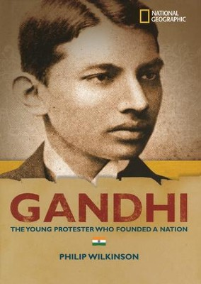 Gandhi: The Young Protester Who Founded a Nation      -     By: Philip Wilkinson