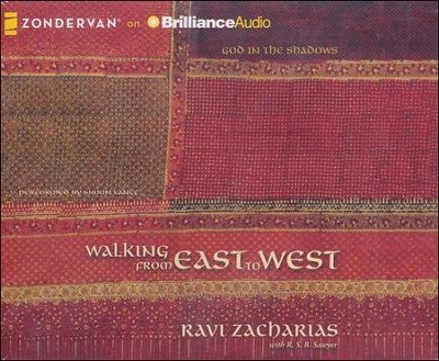 Walking from East to West: God in the Shadows - unabridged audio book on CD  -     By: Ravi Zacharias