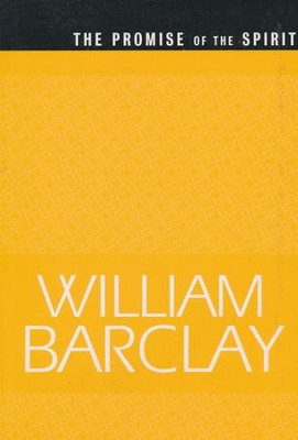 The Promise of the Spirit  -     By: William Barclay