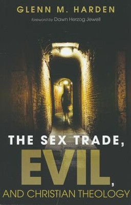 The Sex Trade, Evil, and Christian Theology [Paperback]   -     By: Glenn M. Harden