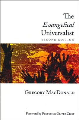 The Evangelical Universalist, 2ND Edition   -     By: Gregory MacDonald