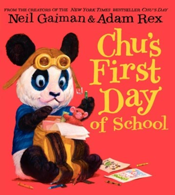 Chu's First Day of School  -     By: Neil Gaiman     Illustrated By: Adam Rex