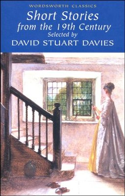 Short Stories from the Nineteenth Century  -     Edited By: David Stuart Davies