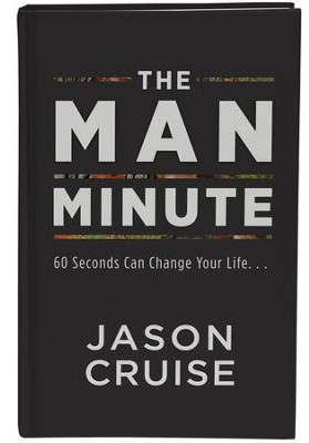 The Man Minute: 60 Seconds Can Change Your Life...   -     By: Jason Cruise