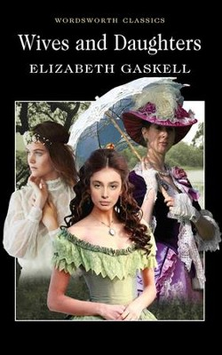 Wives and Daughters  -     By: Elizabeth Gaskell