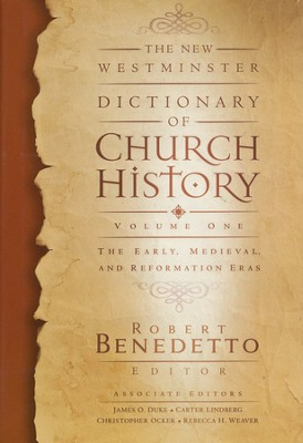 New Westminster Dictionary of Church History, Volume One: The Early, Medieval, and Reformation Eras  -     Edited By: Robert Benedetto     By: Edited by Robert Benedetto