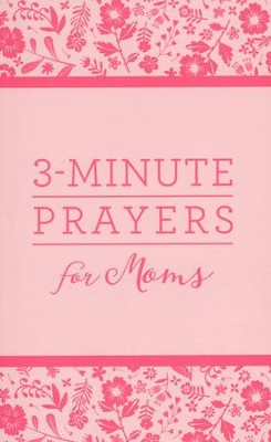 3-Minute Prayers for Moms  -     By: Anita Higman, Marian Leslie
