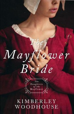 The Mayflower Bride #1  -     By: Kimberley Woodhouse