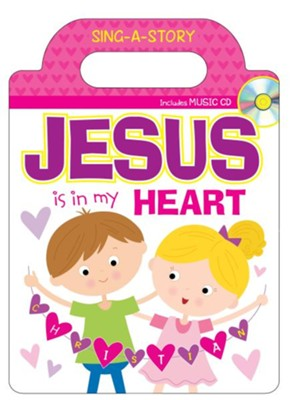 Jesus Is in My Heart Sing-a-Story Book  -     By: Karen Mitzo Hilderbrand, Kim Mitzo Thompson