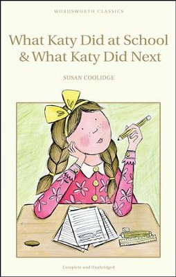 What Katy Did at School & What Katy Did Next  -     By: Susan Coolidge
