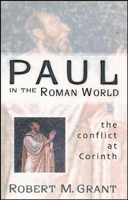 Paul in the Roman World: The Conflict at Corinth   -     By: Robert M. Grant