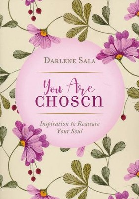 You Are Chosen: Inspiration to Reassure Your Soul Paperback  -     By: Darlene Sala