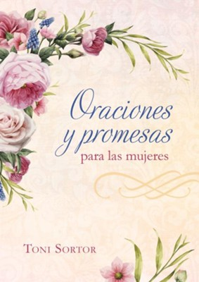 Prayers & Promises for Women (Oraciones y promesas para mujeres)  -     By: Toni Sortor