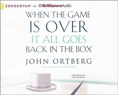 When the Game Is Over, It All Goes Back in the Box - unabridged audiobook on CD  -     Narrated By: John Ortberg     By: John Ortberg