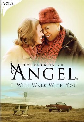 Touched By An Angel Collection, Volume 2: I Will Walk With You  -