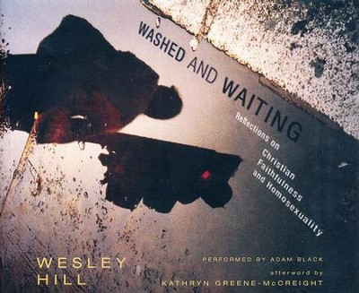 Washed and Waiting: Reflections on Christian Faithfulness and Homosexuality - unabridged audio book on CD  -     Narrated By: Adam Black     By: Wesley Hill