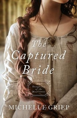 The Captured Bride #3  -     By: Michelle Griep