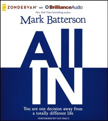 All In: You Are One Decision Away From a Totally Different Life - unabridged audiobook on CD  -     Narrated By: Van Tracy     By: Mark Batterson