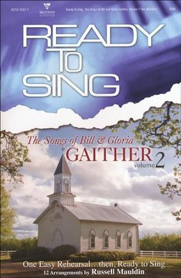 Ready to Sing: The Songs of Bill & Gloria Gaither, Volume 2  -