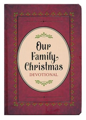 Our Family Christmas Devotional  -     By: Compiled by Barbour Staff
