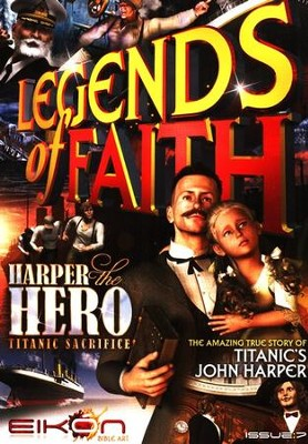 Legends of Faith - issue 7: Harper the Hero - Titanic Sacrifice - PDF Download  [Download] -     By: Phil Houghton, Graeme Hewitson, Eikon Bible Art