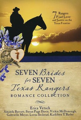 Seven Brides for Seven Texas Rangers Romance Collection: 7 Rangers Find Love and Justice on the Texas Frontier  -     By: Erica Vetsch, Susan Page Davis, Vickie McDonough, Amanda Barrett & Others