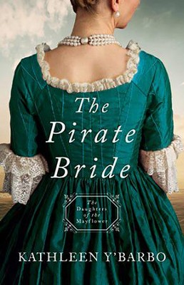 #2: The Pirate Bride  -     By: Kathleen Y'Barbo