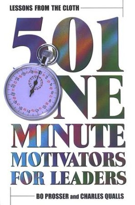 Lessons from the Cloth: 501 One-Minute Motivators for Leaders                  -     By: Bo Prosser, Charles Qualls