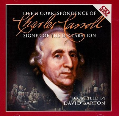 Life & Correspondence of Charles Carroll: Signer of the Declaration Audiobook on CD-ROM  -     By: David Barton