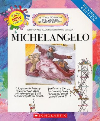 Getting to Know the World's Greatest Artists: Michelangelo  -     By: Mike Venezia
