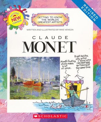 Getting to Know the World's Greatest Artists: Claude Monet               -     By: Mike Venezia
