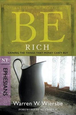 Be Rich: Gaining the Things That Money Can't Buy - eBook  -     By: Warren W. Wiersbe