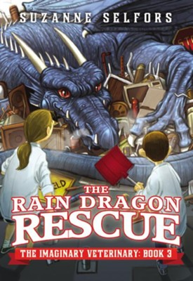 The Rain Dragon Rescue  -     By: Suzanne Selfors     Illustrated By: Dan Santat