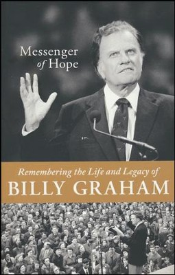 Messenger of Hope: Remembering the Life and Legacy of Billy Graham  -     By: Sam Wellman