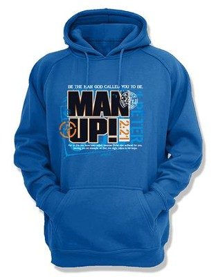 Be the Man God Called You To Be, Man Up, Hooded Sweatshirt, Blue, Small  -