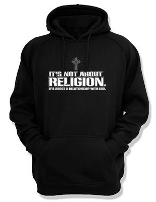 It's Not About Religion, Hooded Sweatshirt, Black, Small  -