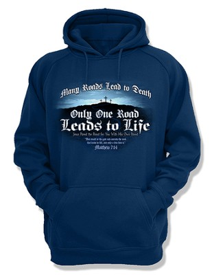 Only One Road Leads To Life, Hooded Sweatshirt, Navy, Medium  -